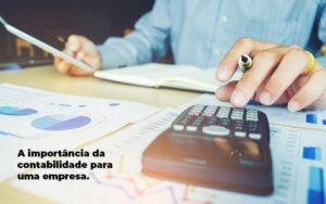 A Importancia Da Contabilidade Para Uma Empresa 1 Blog Apoio - Contabilidade para Comércio Varejista em Gramado - RS